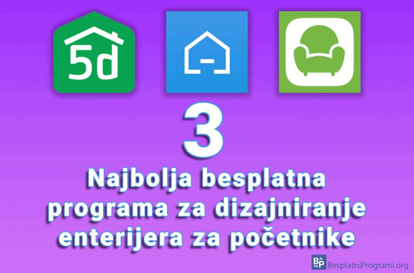 3 najbolja besplatna programa za dizajniranje enterijera za početnike