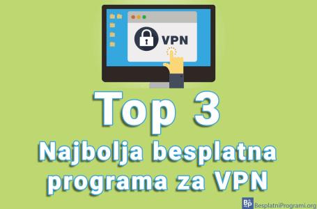 3 najbolja besplatna programa za VPN