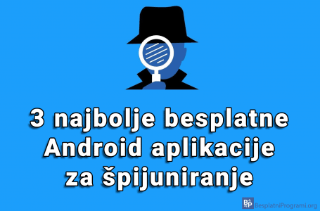 3 najbolje besplatne Android aplikacije za špijuniranje