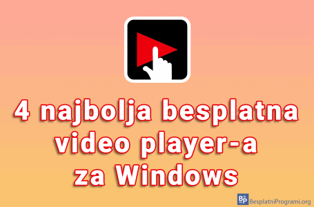 4 najbolja besplatna video player-a za Windows