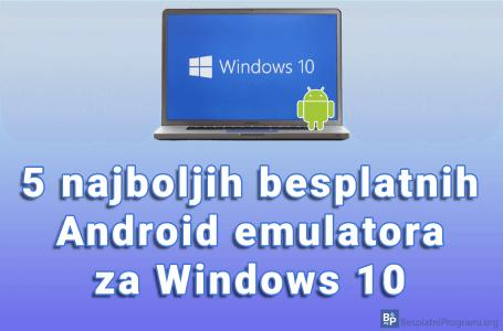 5 najboljih besplatnih Android emulatora za Windows 10