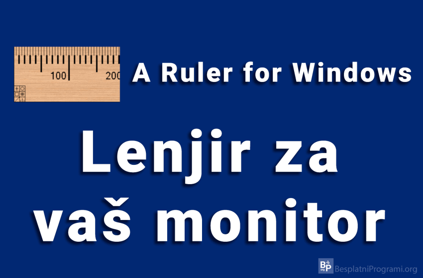 A Ruler for Windows – lenjir za vaš monitor