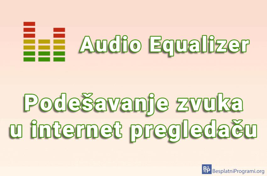 Audio Equalizer – podešavanje zvuka u internet pregledaču