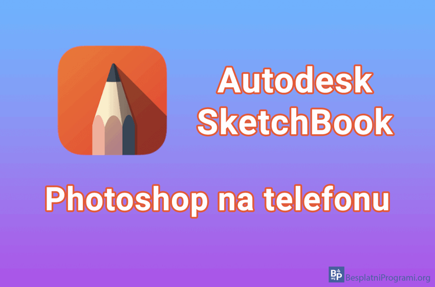 Autodesk SketchBook – Photoshop na telefonu
