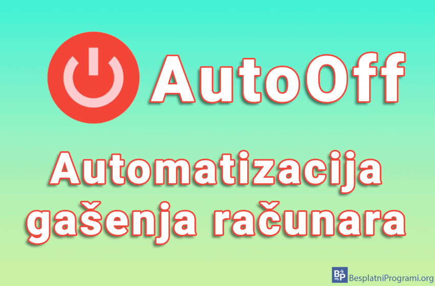 AutoOff – automatizacija gašenja računara