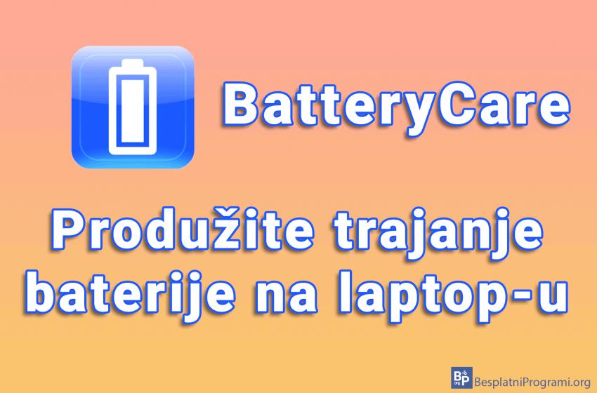 BatteryCare – produžite trajanje baterije na laptop-u