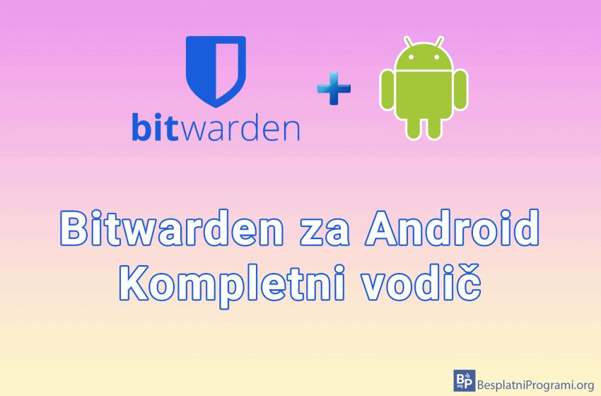 Bitwarden za Android – kompletni vodič