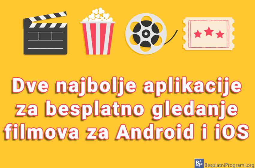 Dve najbolje aplikacije za besplatno gledanje filmova za Android i iOS