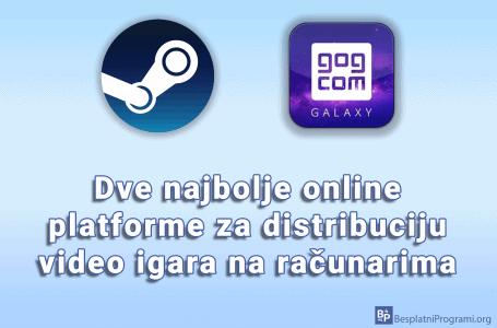 Dve najbolje online platforme za distribuciju video igara na računarima