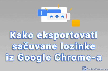 Kako eksportovati sačuvane lozinke iz Google Chrome-a