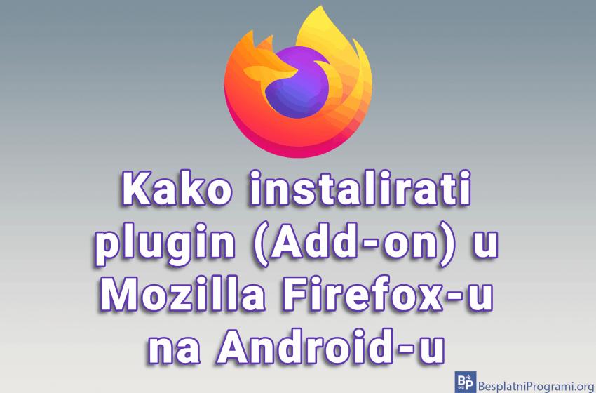 Kako instalirati plugin (Add-on) u Mozilla Firefox-u na Android-u