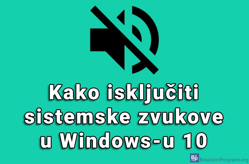 Kako isključiti sistemske zvukove u Windows-u 10