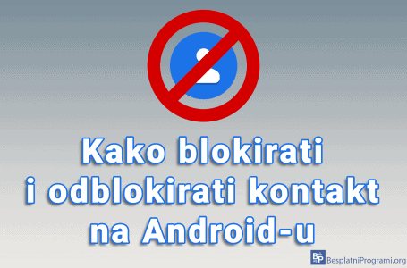 Kako blokirati i odblokirati kontakt na Android-u