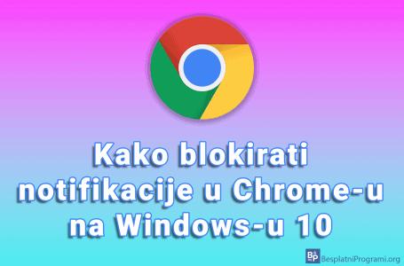 Kako blokirati notifikacije u Chrome-u na Windows-u 10