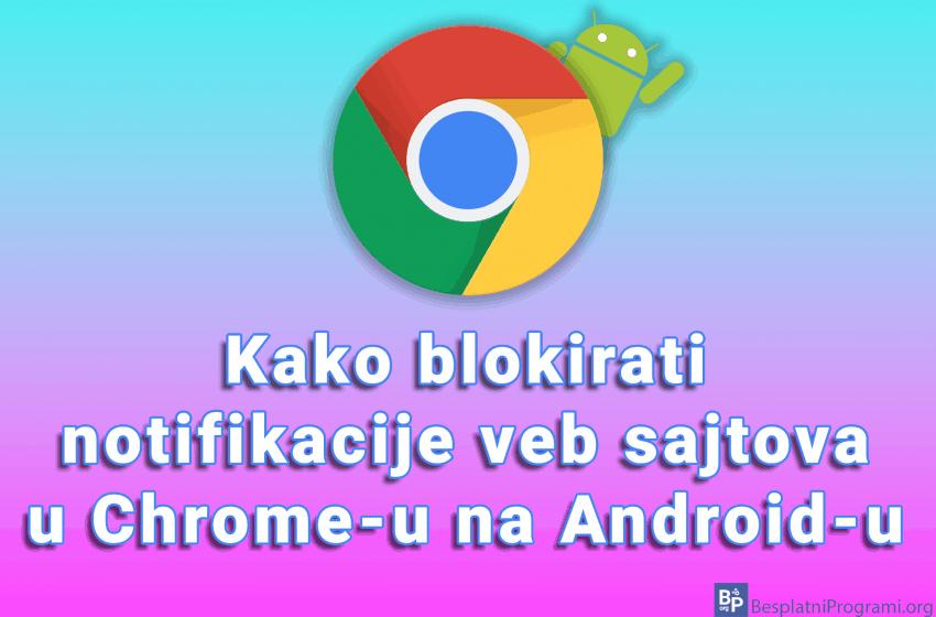 Kako blokirati notifikacije veb sajtova u Chrome-u na Android-u