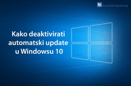 Kako deaktivirati automatski update u Windowsu 10