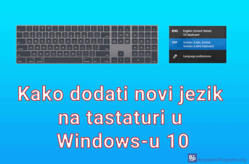 Kako dodati novi jezik na tastaturi u Windows-u 10