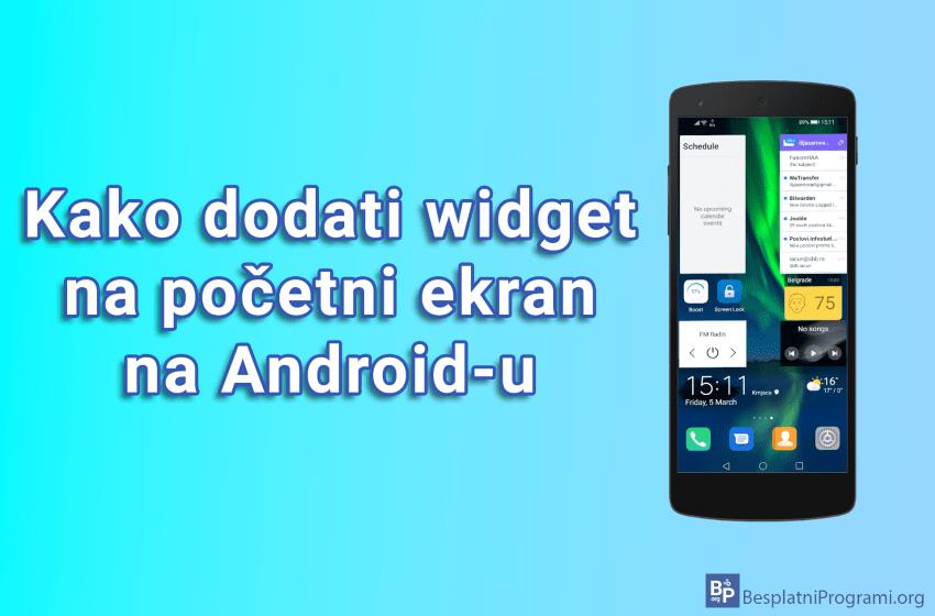 Kako dodati widget na početni ekran na Android-u