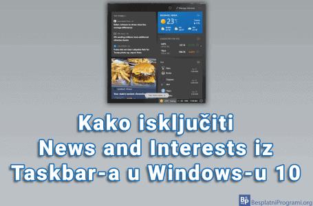 Kako isključiti News and Interests iz Taskbar-a u Windows-u 10