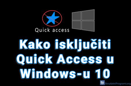 Kako isključiti Quick Access u Windows-u 10