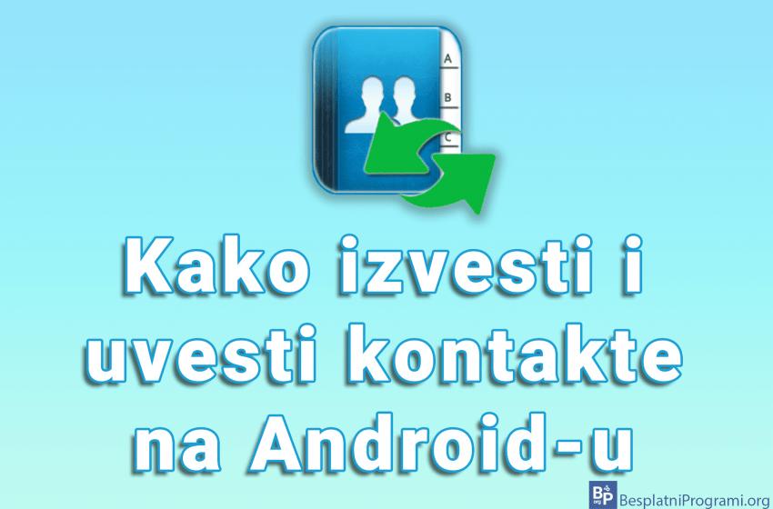 Kako izvesti i uvesti kontakte na Android-u