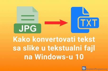 Kako konvertovati tekst sa slike u tekstualni fajl na Windows-u 10