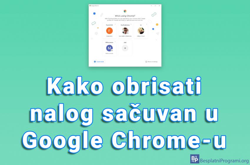 Kako obrisati nalog sačuvan u Google Chrome-u
