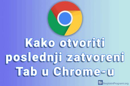 Kako otvoriti poslednji zatvoreni Tab u Chrome-u