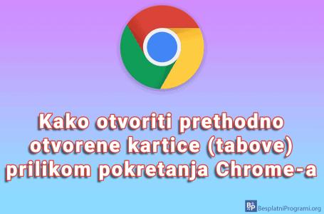 Kako otvoriti prethodno otvorene kartice (tabove) prilikom pokretanja Chrome-a