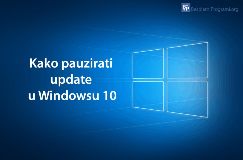 Kako pauzirati update u Windowsu 10