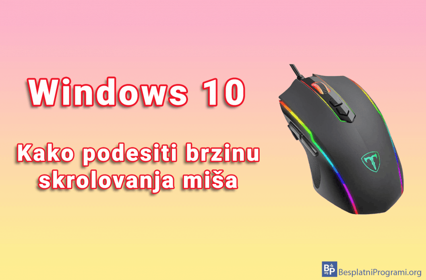 Kako podesiti brzinu skrolovanja miša u Windows-u 10