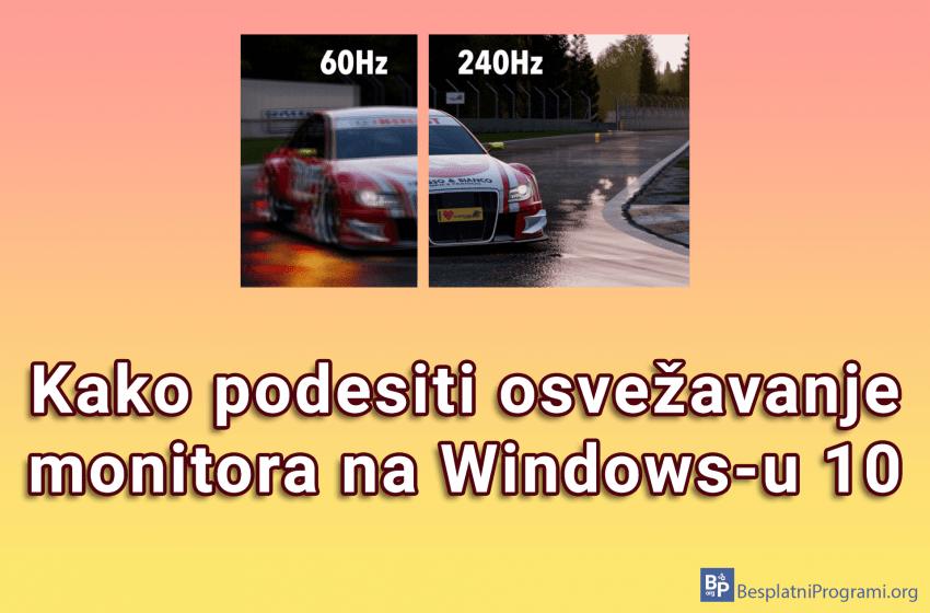 Kako podesiti osvežavanje monitora na Windows-u 10