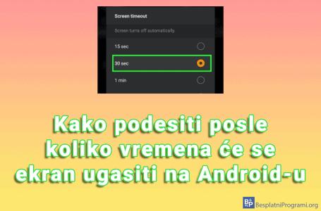 Kako podesiti posle koliko vremena će se ekran ugasiti na Android-u