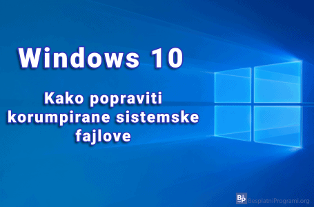 Kako popraviti korumpirane sistemske fajlove u Windows-u 10