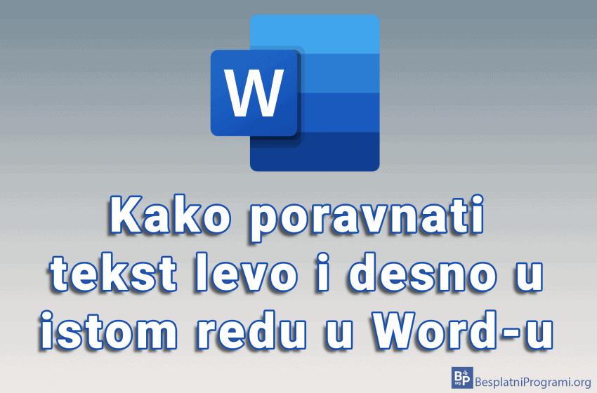 Kako poravnati tekst levo i desno u istom redu u Word-u