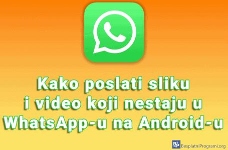 Kako poslati sliku i video koji nestaju u WhatsApp-u na Android-u