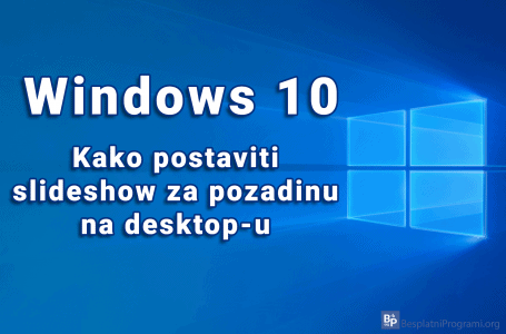 Kako postaviti slideshow za pozadinu na desktop-u u Windows-u 10
