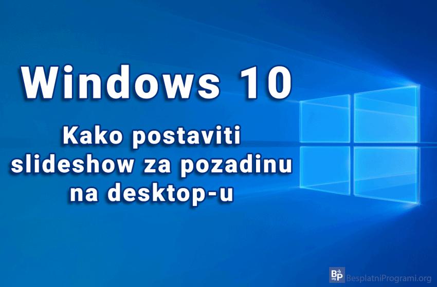 Kako postaviti slideshow za pozadinu na desktop-u u Windows-u 10