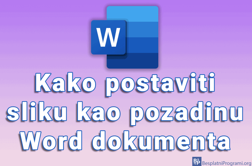Kako postaviti sliku kao pozadinu Word dokumenta