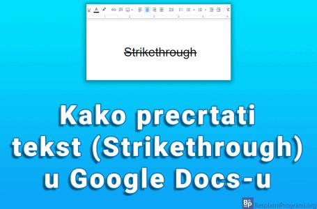 Kako precrtati tekst (Strikethrough) u Google Docs-u