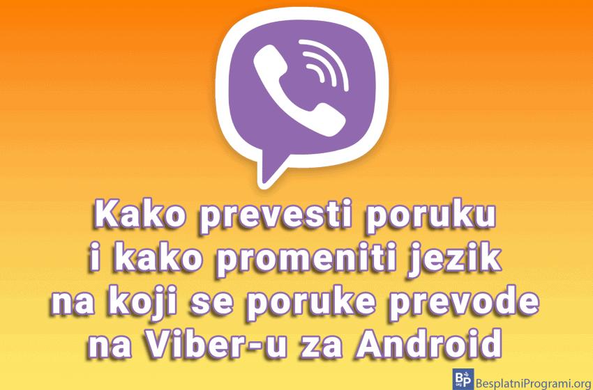 Kako prevesti poruku i kako promeniti jezik na koji se poruke prevode na Viber-u za Android