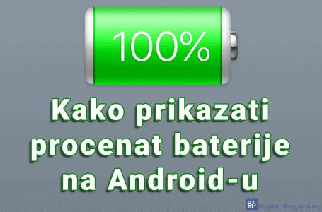 Kako prikazati procenat baterije na Android-u
