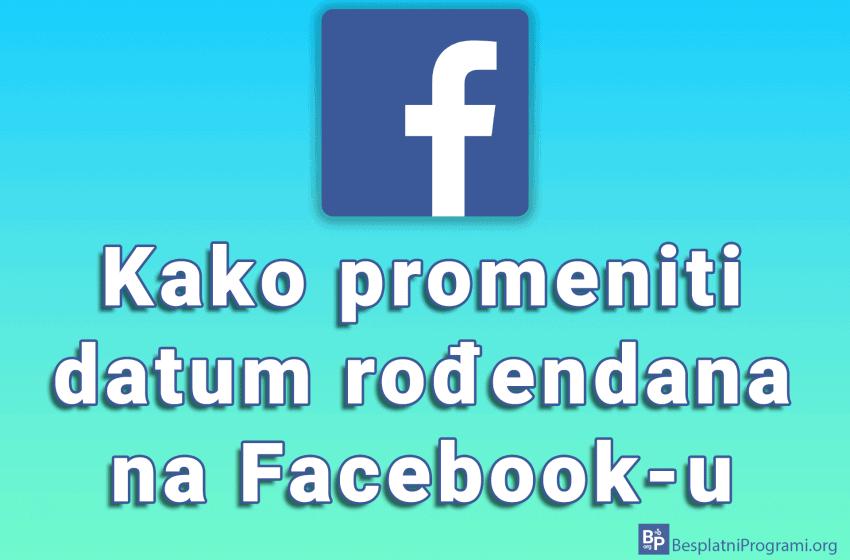 Kako promeniti datum rođendana na Facebook-u