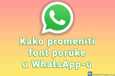 Kako promeniti font poruke u WhatsApp-u