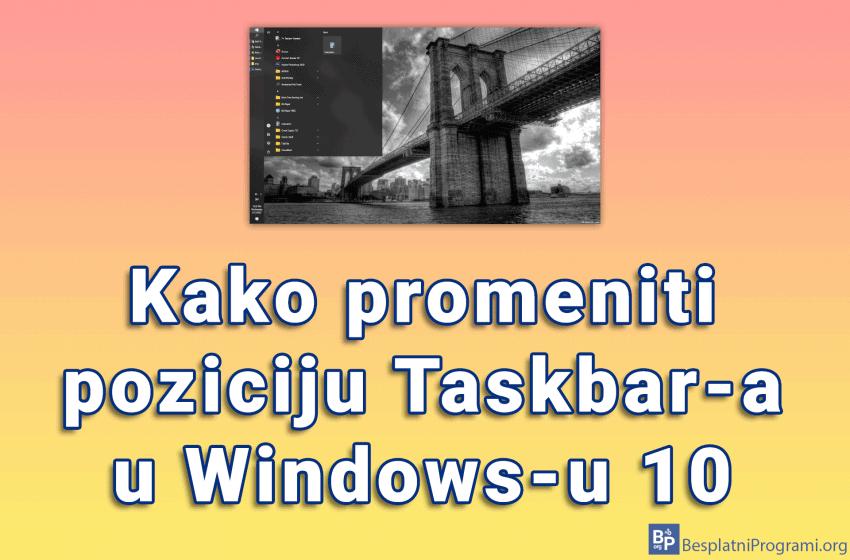 Kako promeniti poziciju Taskbar-a u Windows-u 10