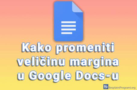 Kako promeniti veličinu margina u Google Docs-u