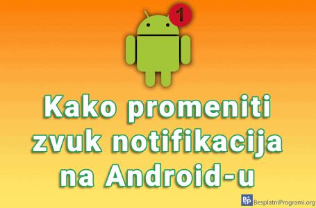 Kako promeniti zvuk notifikacija na Android-u
