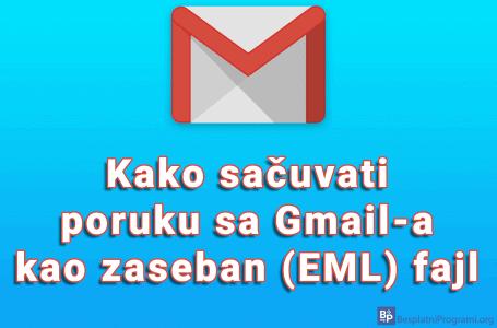 Kako sačuvati poruku sa Gmail-a kao zaseban (EML) fajl