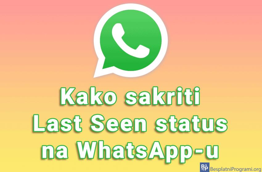 Kako sakriti Last Seen status na WhatsApp-u