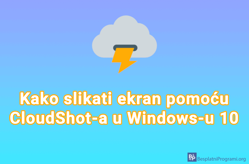 Kako slikati ekran pomoću CloudShot-a u Windows-u 10